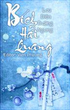 [BHTT][Edit-Hoàn][Trường Thiên] 《 Bích Hải Quang 》 by Vien_Phuong