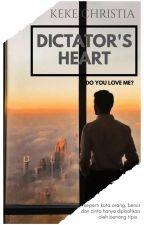 Dictator's Heart (Slow Update)  by KekeChristia