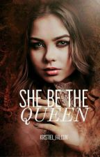 SHE BE THE QUEEN by kristiel_falcon