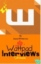 Watty Interveiws by JazzyWriterxxx