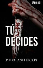 ¡Tú Decides! © lCOMPLETAl by Phool-Andherson