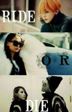 RIDE OR DIE by KikaGarcia7