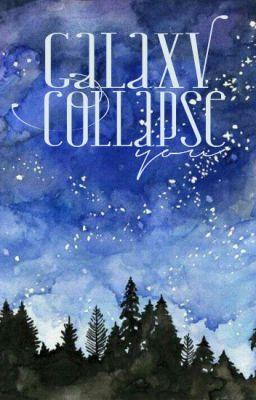Đọc truyện [Oneshot] Galaxy Collapse