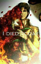 I died today [MARCO BOTT - ONE SHOT] by _raichu
