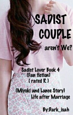 Sadist lover after the wedding FAN FICTION..(restricted)