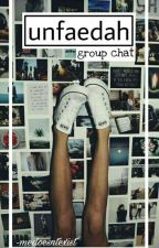 Unfaedah Group Chat by medoesntexist