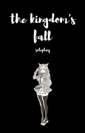 the kingdom's fall//roleplay by PandaLuvsAnimeBae