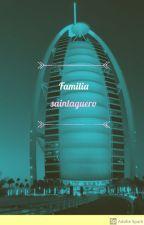Familia Saintaguero by Mirandajasmine