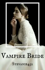 Vampire Bride [Short Story/END/REVISI] by Stevanie432