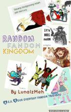 Random Fandom Kingdom by Dogs-go-moo