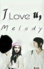 I Love U, Melody by defilogic
