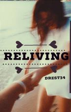 ~Reliving by Drest34