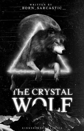 The Crystal Wolf by _born_sarcastic__
