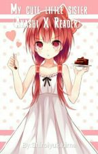 My cute little sister (Akashi X Reader)  by Shiroiyukihime