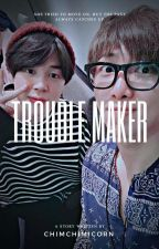 Trouble Maker || KNJ & PJM [COMPLETE] by chimchimicorn