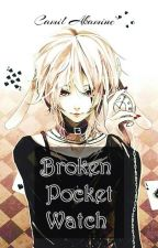Broken Pocket Watch//Alice in Wonderland X Male!Reader by CamilAkamine