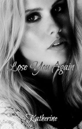 Lose You Again [Sequel to All the Time in the World] by katherinep97