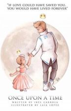 Once Upon a Time. Dedicated to Avalanna, written by Ines Carrola completed by TheGuyWithTheHair