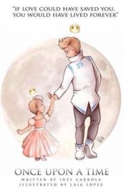 Once Upon a Time. Dedicated to Avalanna  written by Ines Carrola completed by TheGuyWithTheHair