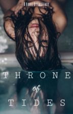 Throne of Tides (Do not read)  by lustenvy