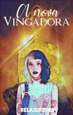 A Nova Vingadora  by belaxgi3582