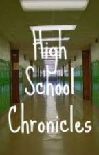 High School Chronicles by AwesomenessDefined90
