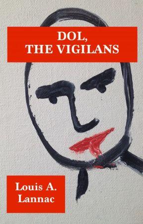 DOL, THE VIGILANS by LouisLannac