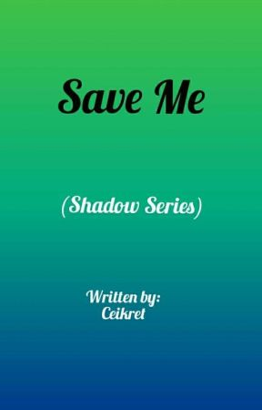 Save me (Shadow Series) by ceikret