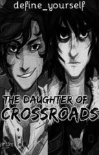 The Daughter of Crossroads (Percy Jackson / HoO) by define_yourself