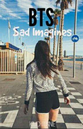 Sad Imagines | 방탄소년단(BTS) by KimchiiUnnie