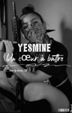 Yesmine : cœur à abattre[TERMINER] by byMimS