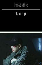 habits • taegi  by saffreon
