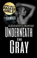 Underneath the Gray by AlessandriaMumida