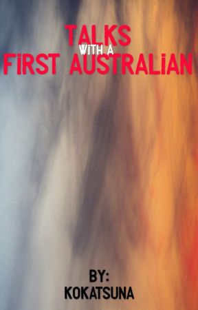 Talks with a First Australian by Kokatsuna
