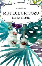 MUTLULUK TOZU by FeyzaDilme