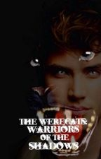 The Werecats: Warriors of the Shadows (Book Two) by nofunnybusinessxD