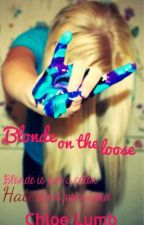 Blonde On The Loose (Sequel to Kidnapped because I'm blonde) (Slow Updates) by ChloeLumb