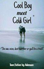 Cool Boy Meet Cold Girl [LENGKAP] by Adenaax