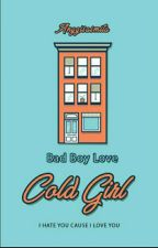 Bad Boy Love Cold Girl's (Versi Revisi) by AnggiSasmita_P
