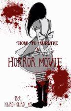 How To Survive a Horror Movie  by Kuro-Kuro_12