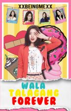 Wala Talagang Forever by xxbeingmexx