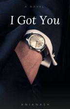 I Got You by anianash