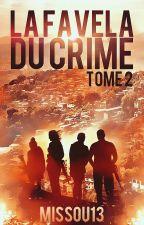 La Favela du Crime - Tome 2 by Missou13