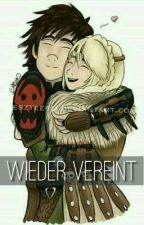 || Wieder vereint || Modern Hiccstrid || by hiccstridstorysger