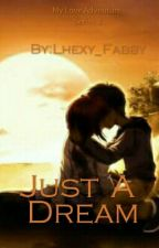 Just a Dream [LOUIES-Series III] Me & My Boss Sex Adventure Series by Lhexy_Fabby
