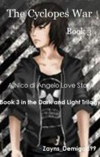 The Cyclopes War - Book 3 in the Dark and Light Trilogy - Nico di Angelo by Hanly_Daws
