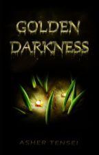 Golden Darkness (Book Two of The Mana Saga) by AsherTensei