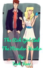 The rich girl and the monster hunter.  by darkhero789