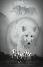 Mystic |book 1| ✔ by Katheila