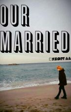 Our Married [Jimin BTS FF] by acuu_pwenta
